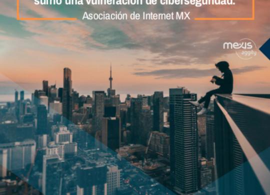 La mitad de los usuarios de internet en México sufrió una vulneración de ciberseguridad
